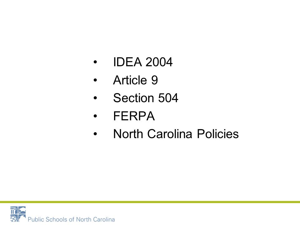IDEA 2004 Article 9 Section 504 FERPA North Carolina Policies