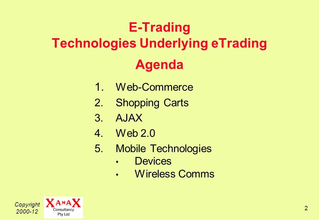Copyright 2000-12 2 E-Trading Technologies Underlying eTrading Agenda 1.