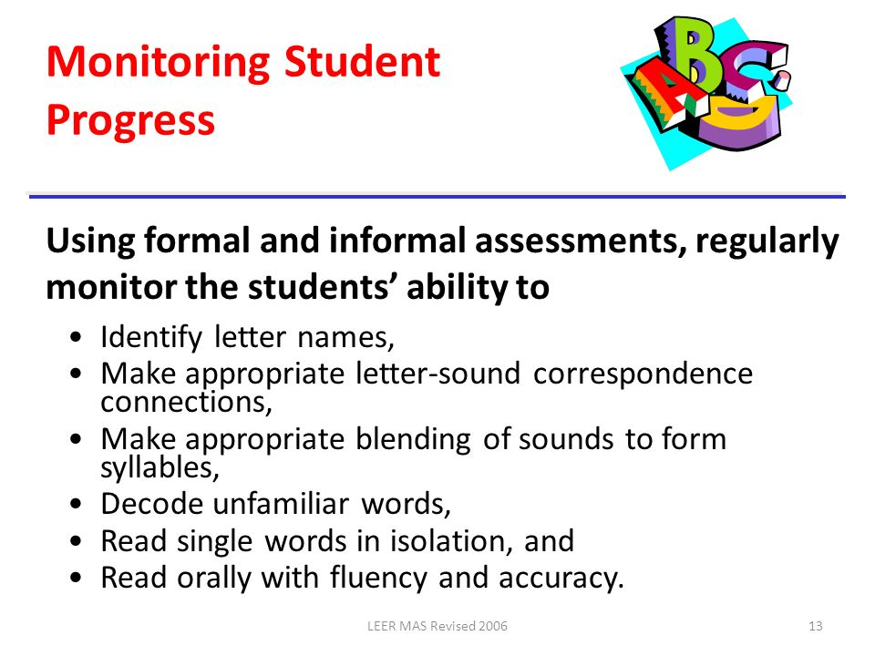 LEER MAS Revised 200613 Monitoring Student Progress Identify letter names, Make appropriate letter-sound correspondence connections, Make appropriate