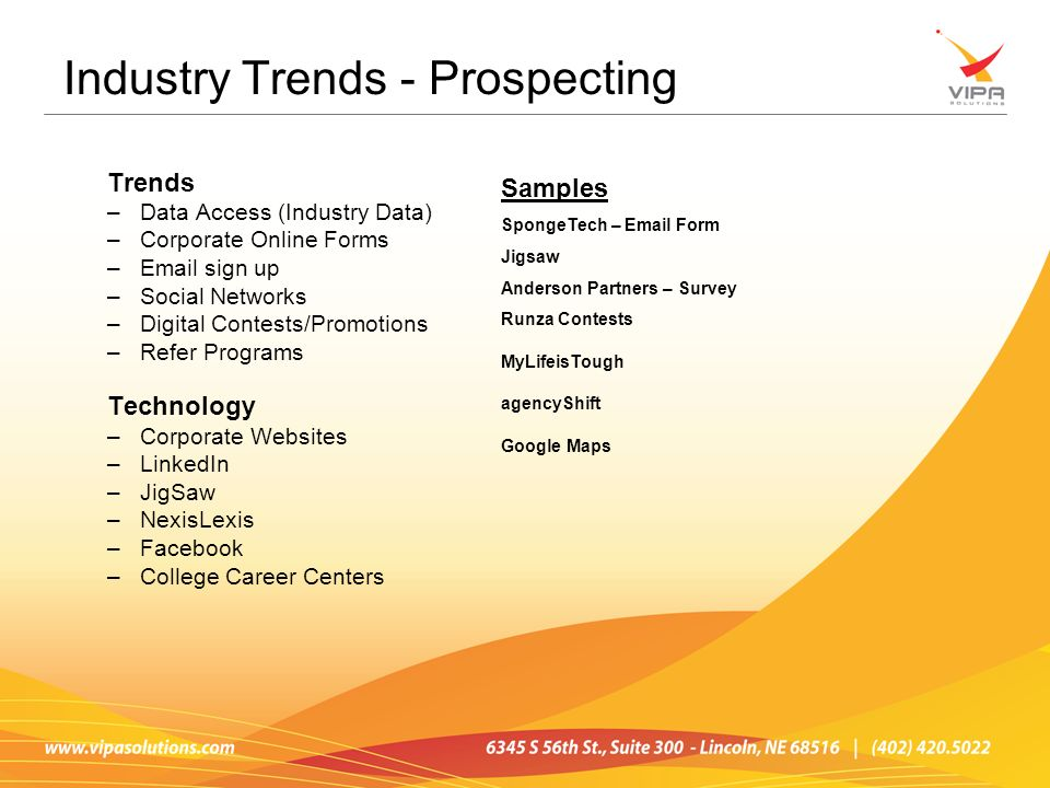Trends –Data Access (Industry Data) –Corporate Online Forms –Email sign up –Social Networks –Digital Contests/Promotions –Refer Programs Technology –C