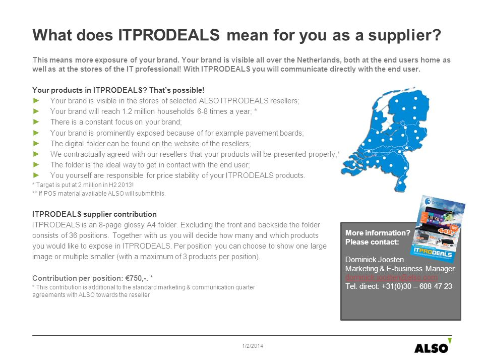 What does ITPRODEALS mean for you as a supplier? This means more exposure of your brand. Your brand is visible all over the Netherlands, both at the e