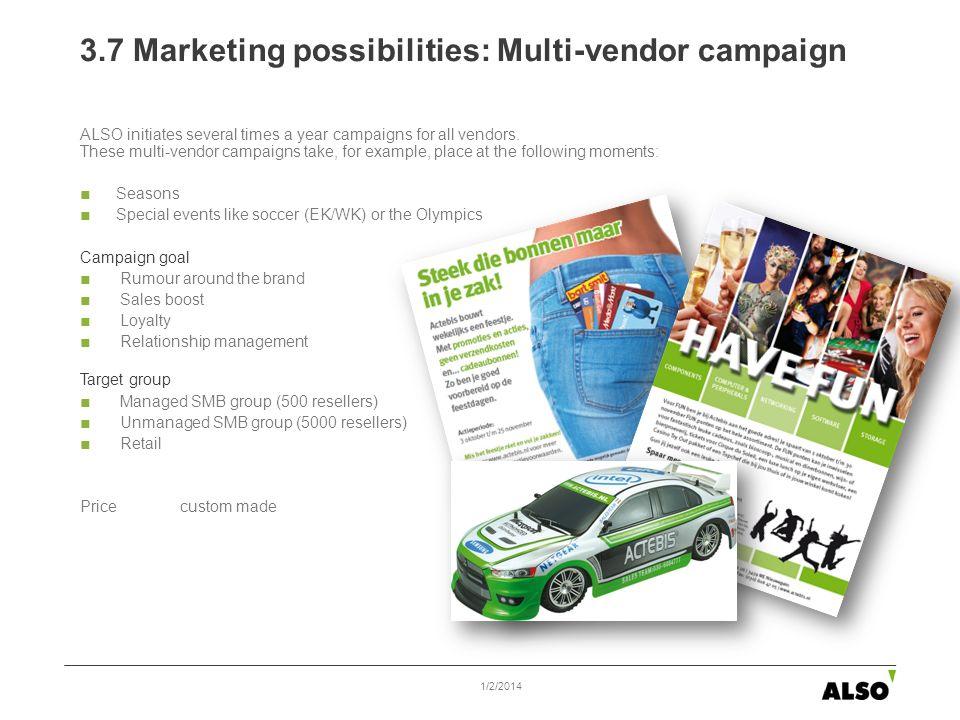 3.7 Marketing possibilities: Multi-vendor campaign ALSO initiates several times a year campaigns for all vendors.