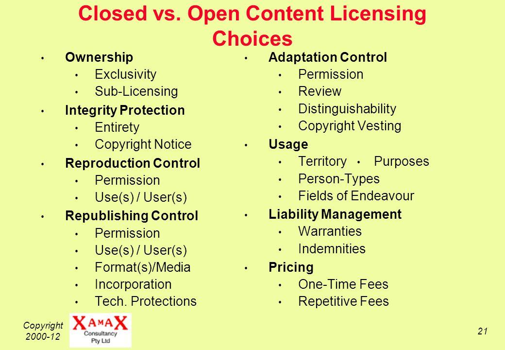 Copyright 2000-12 21 Closed vs.