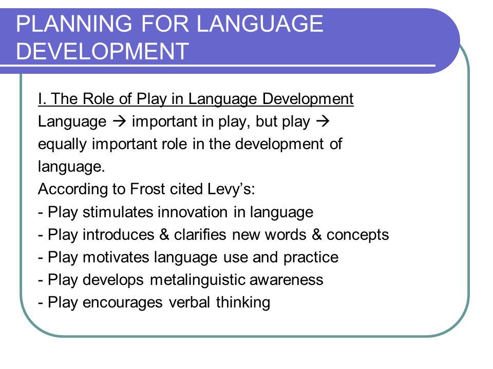 PLANNING FOR LANGUAGE DEVELOPMENT I.
