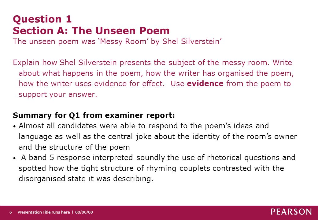 Presentation Title runs here l 00/00/006 Question 1 Section A: The Unseen Poem The unseen poem was Messy Room by Shel Silverstein Explain how Shel Sil