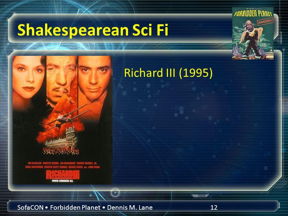 Shakespearean Sci Fi SofaCON Forbidden Planet Dennis M. Lane12 Richard III (1995)