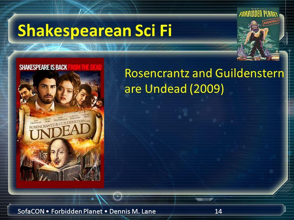 Shakespearean Sci Fi SofaCON Forbidden Planet Dennis M.