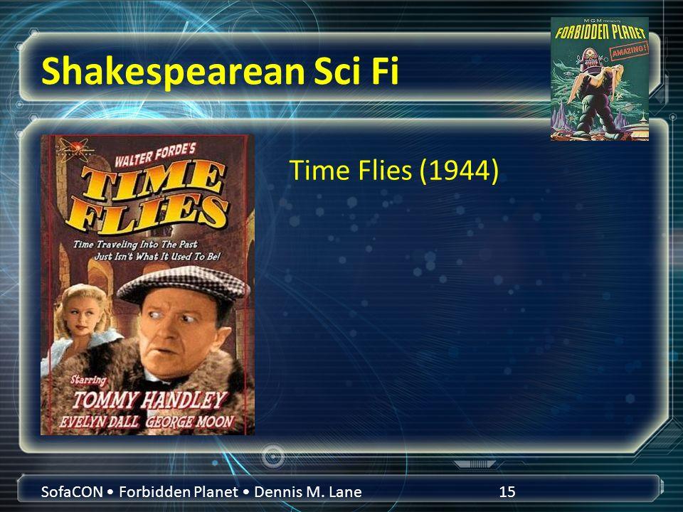 Shakespearean Sci Fi SofaCON Forbidden Planet Dennis M. Lane15 Time Flies (1944)