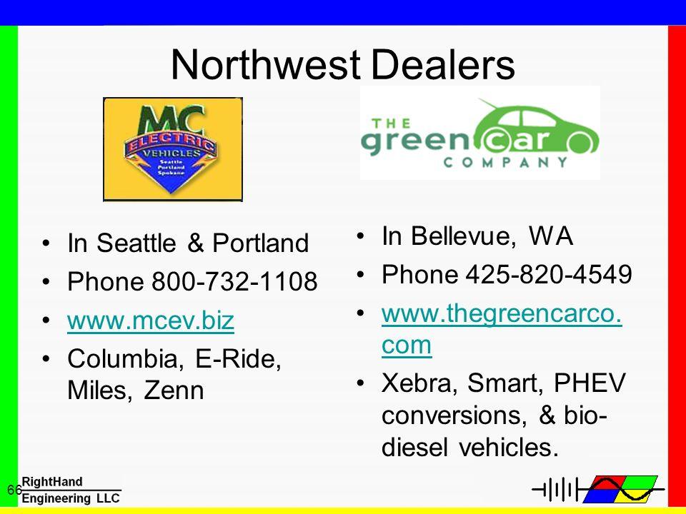 66 Northwest Dealers In Seattle & Portland Phone 800-732-1108 www.mcev.biz Columbia, E-Ride, Miles, Zenn In Bellevue, WA Phone 425-820-4549 www.thegre