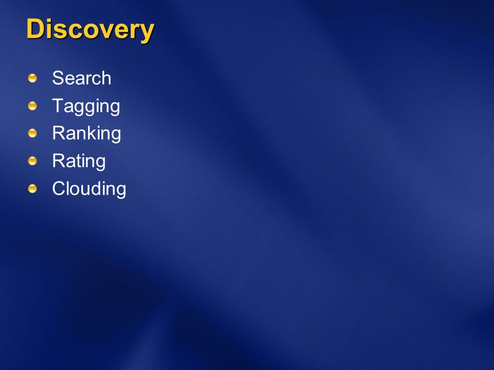 Discovery Search Tagging Ranking Rating Clouding