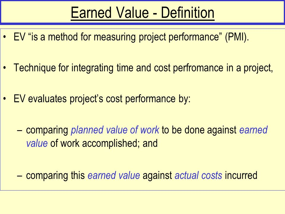 Earned value - Inputs WBS - defines projects scope into finite measurable activities.