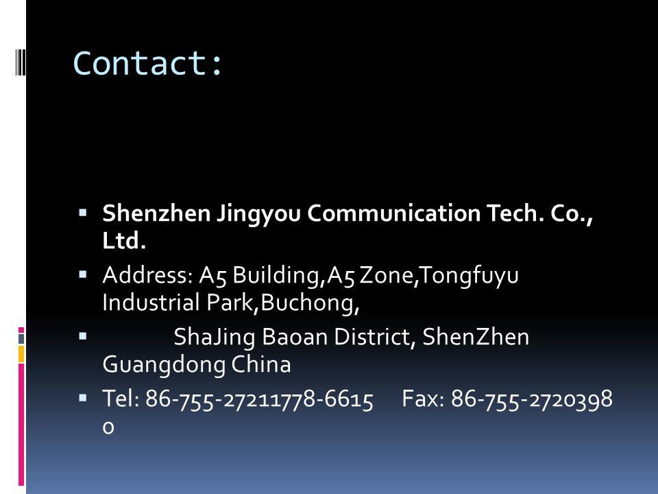 Contact: Shenzhen Jingyou Communication Tech. Co., Ltd.