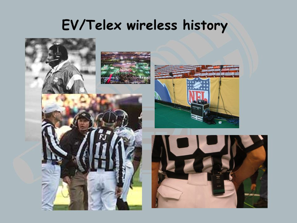 Wireless Basics 102 8/06/04 EV/Telex wireless history