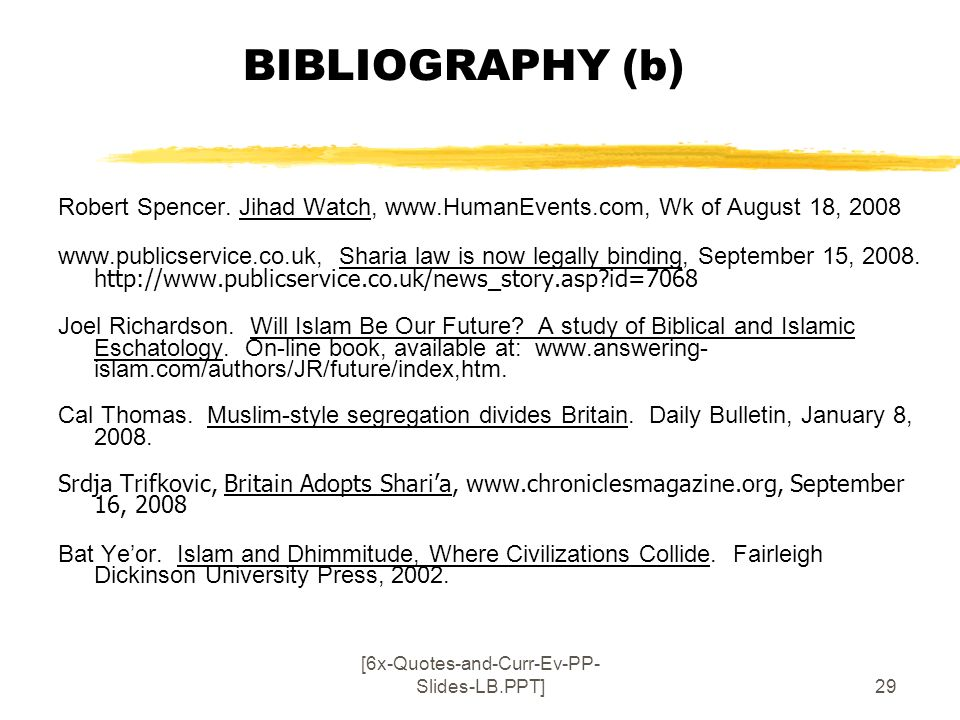 [6x-Quotes-and-Curr-Ev-PP- Slides-LB.PPT]29 BIBLIOGRAPHY (b) Robert Spencer. Jihad Watch, www.HumanEvents.com, Wk of August 18, 2008 www.publicservice