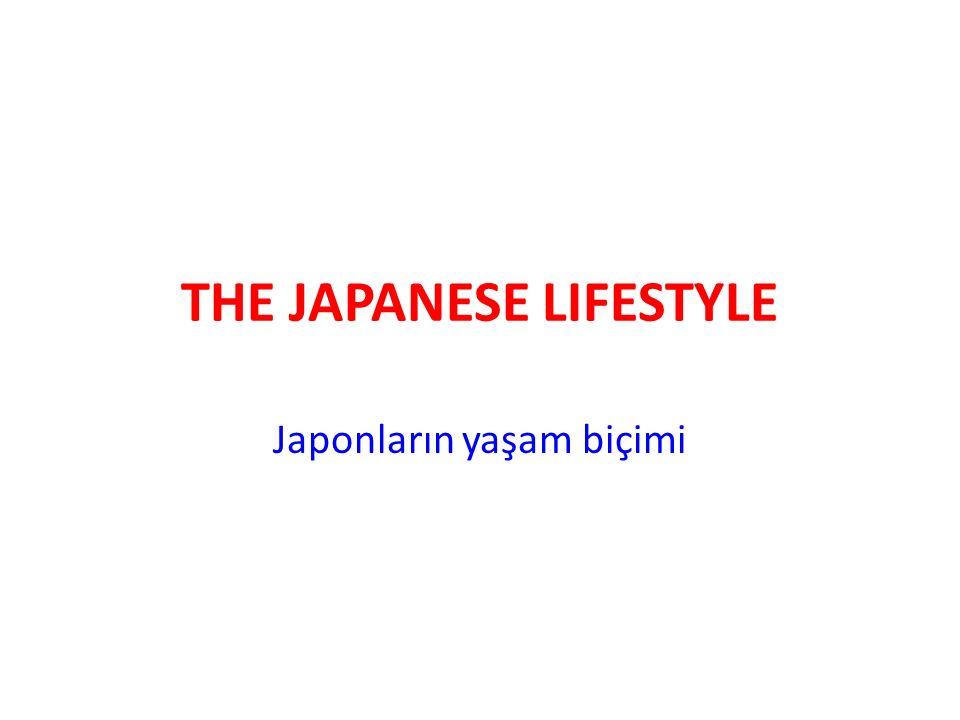 THE JAPANESE LIFESTYLE Japonların yaşam biçimi