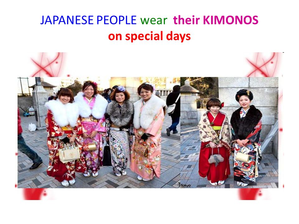 JAPANESE PEOPLE wear their KIMONOS on special days