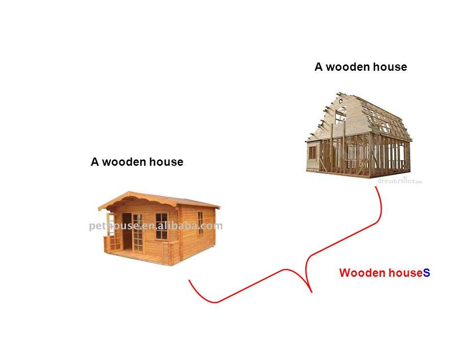A wooden house Wooden houseS A wooden house