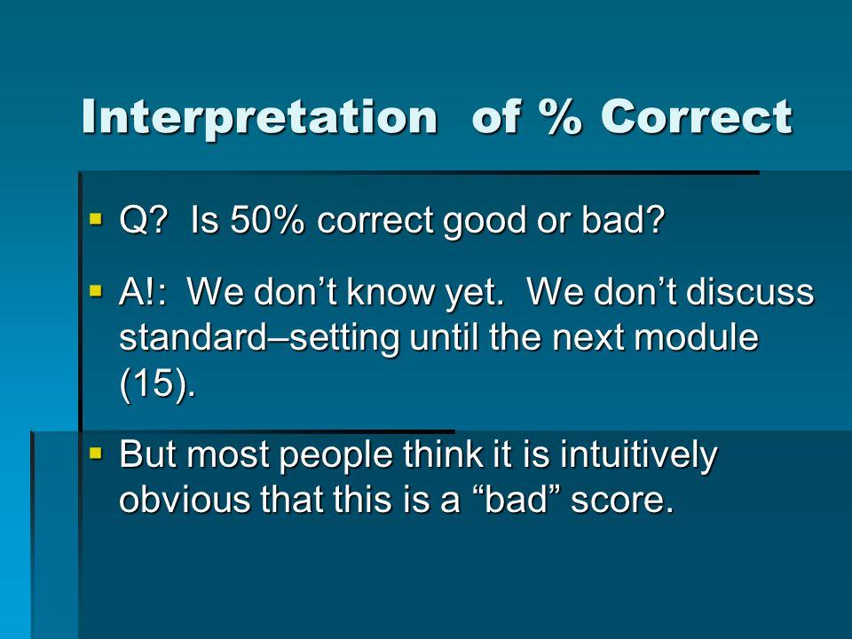 Interpretation of % Correct Q. Is 50% correct good or bad.