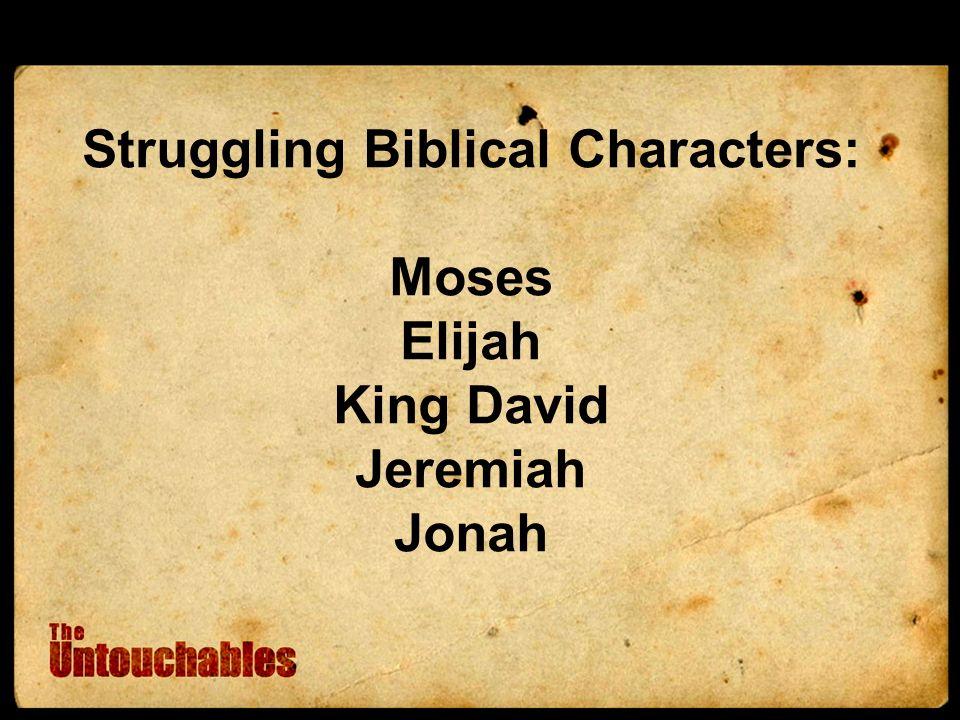 Struggling Biblical Characters: Moses Elijah King David Jeremiah Jonah