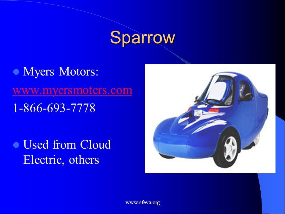 www.sfeva.org Sparrow Myers Motors: www.myersmoters.com 1-866-693-7778 Used from Cloud Electric, others