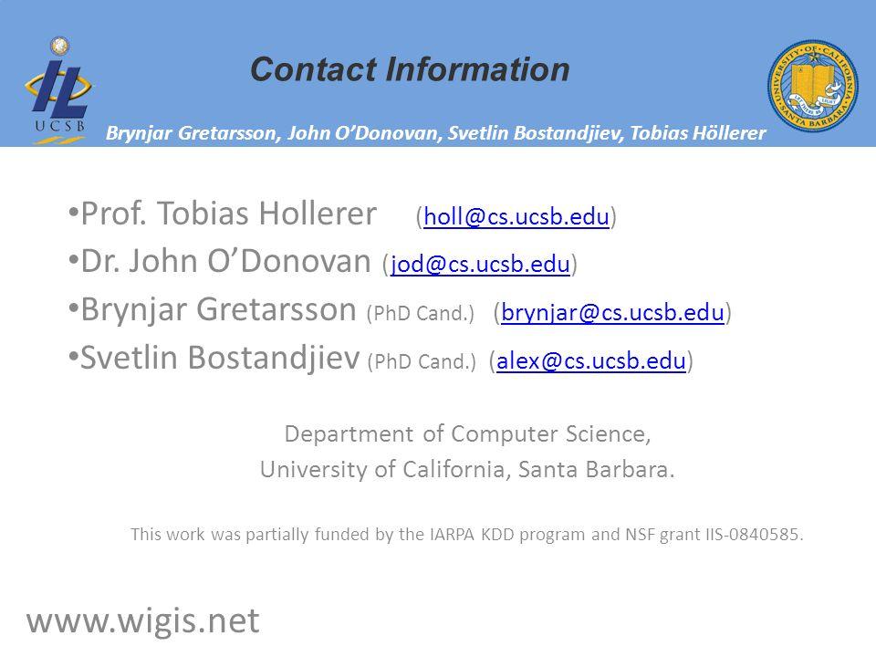 Prof. Tobias Hollerer (holl@cs.ucsb.edu)holl@cs.ucsb.edu Dr. John ODonovan (jod@cs.ucsb.edu)jod@cs.ucsb.edu Brynjar Gretarsson (PhD Cand.) (brynjar@cs