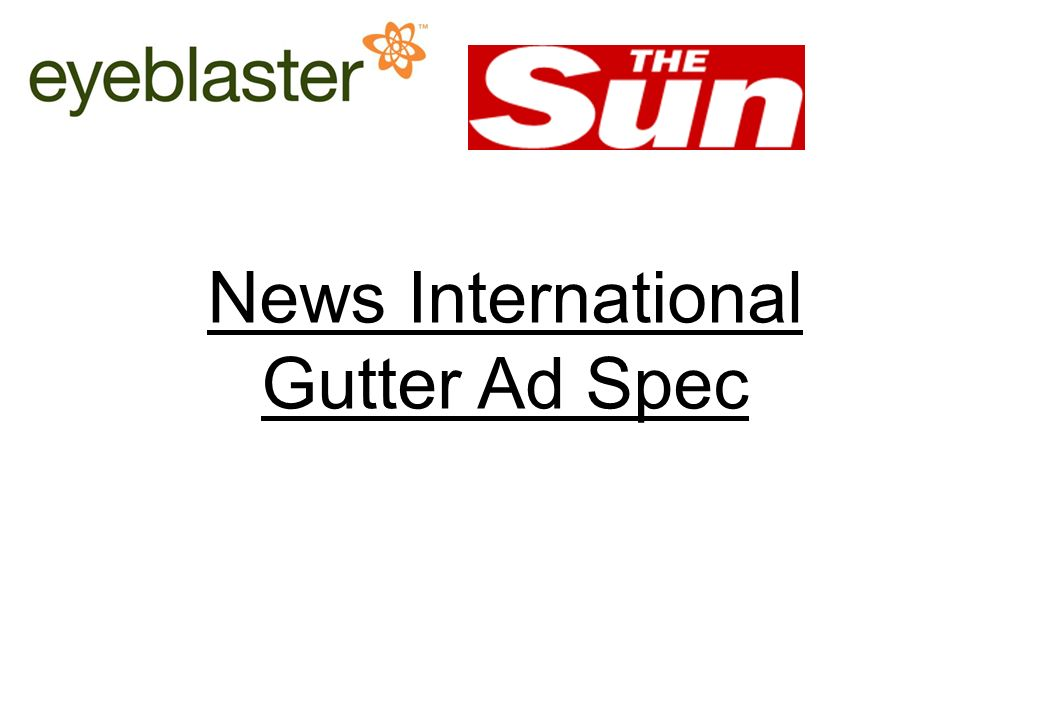 News International Online Ad Operations traffic team: 0207 782 7777 or Email: adtraffic@newsint.co.uk Eyeblaster Contacts= Account Manager: Glen Willis Email: glen.willis@eyeblaster.com Phone: 0207 759 2382 Creative Support Engineer: Billy Jenkins Email: billy.jenkins@eyeblaster.combilly.jenkins@eyeblaster.com Phone: 0207 759 2379 News International Contacts= News Int contact: Adtraffic@newsint.co.ukAdtraffic@newsint.co.uk Phone: 0207 782 7777 News Int Spec: http://www.niadhelp.co.uk/Pages/pages_sub/online_Sizes_and_Specs.html# http://www.niadhelp.co.uk/Pages/pages_sub/online_Sizes_and_Specs.html#