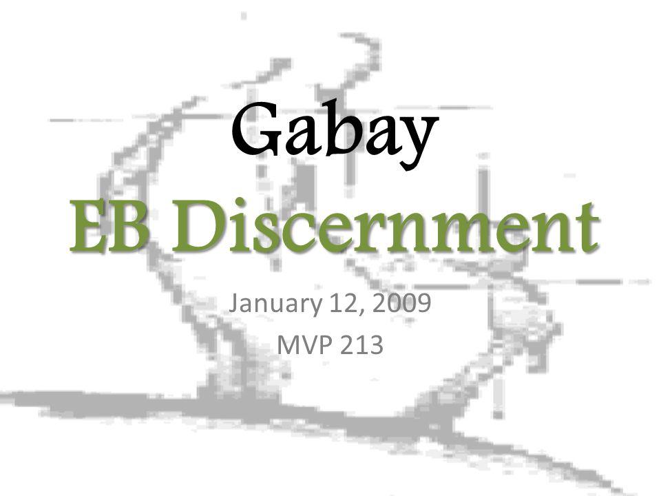 EB Discernment Gabay EB Discernment January 12, 2009 MVP 213