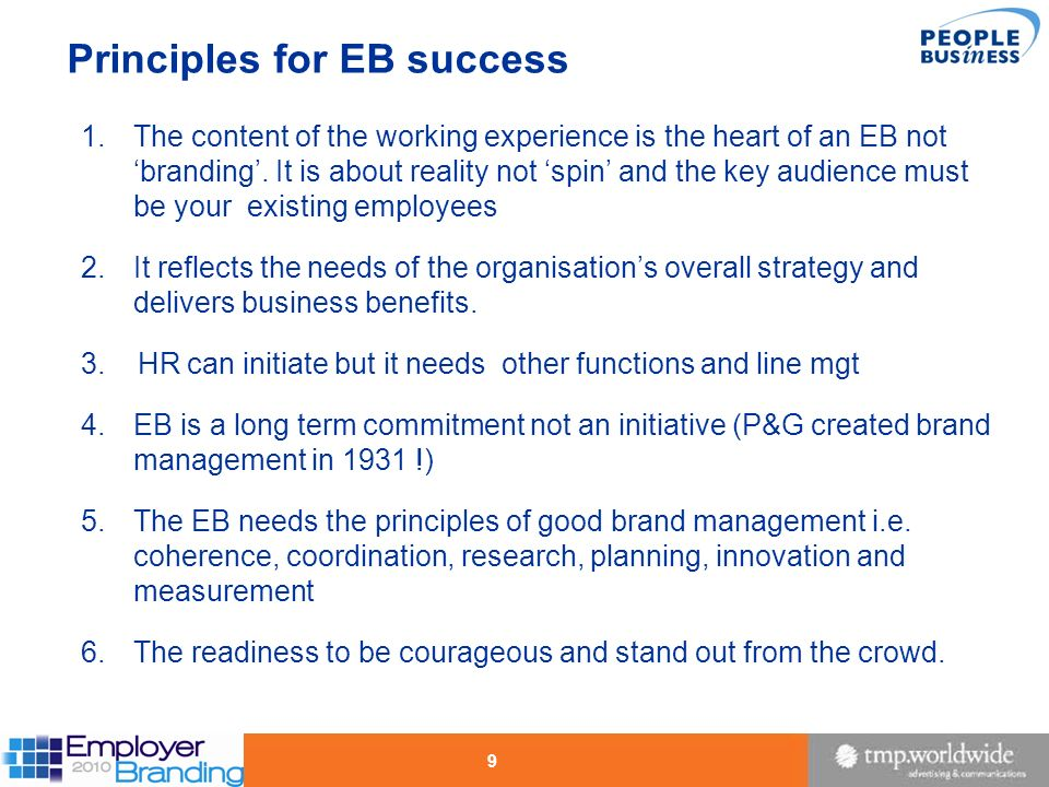 Principles for EB success 1.The content of the working experience is the heart of an EB not branding. It is about reality not spin and the key audienc