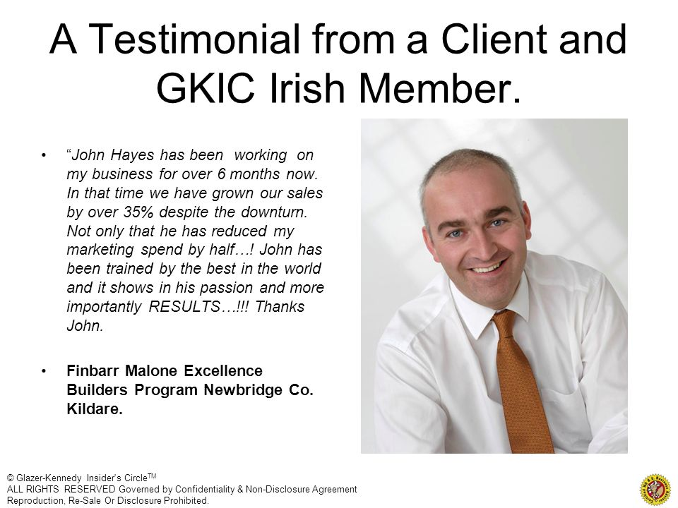 A Testimonial from a Client and GKIC Irish Member.