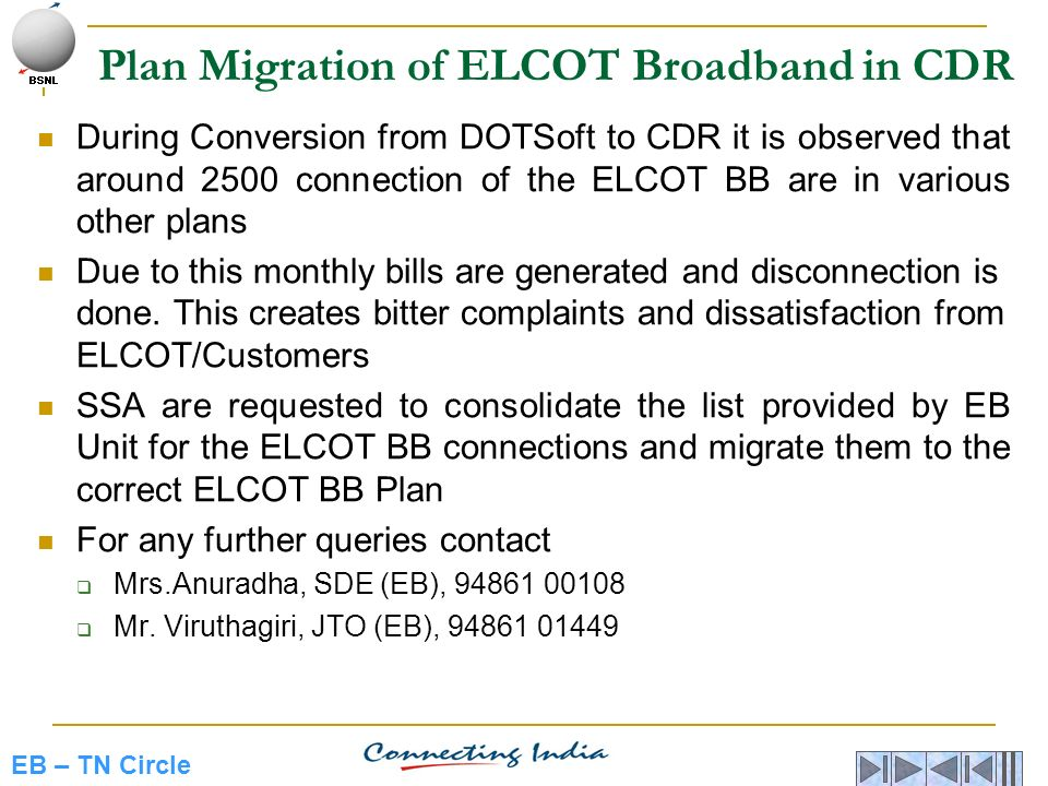 EB – TN Circle Plan Migration of ELCOT Broadband in CDR During Conversion from DOTSoft to CDR it is observed that around 2500 connection of the ELCOT