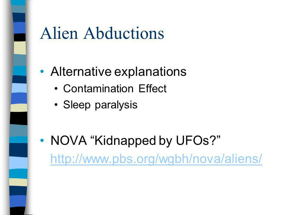 Alien Abductions Alternative explanations Contamination Effect Sleep paralysis NOVA Kidnapped by UFOs.