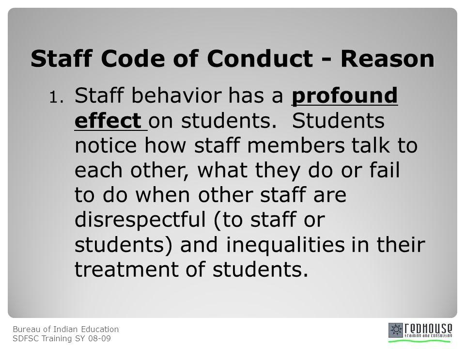 Bureau of Indian Education SDFSC Training SY 08-09 Staff Code of Conduct - Reason 2.