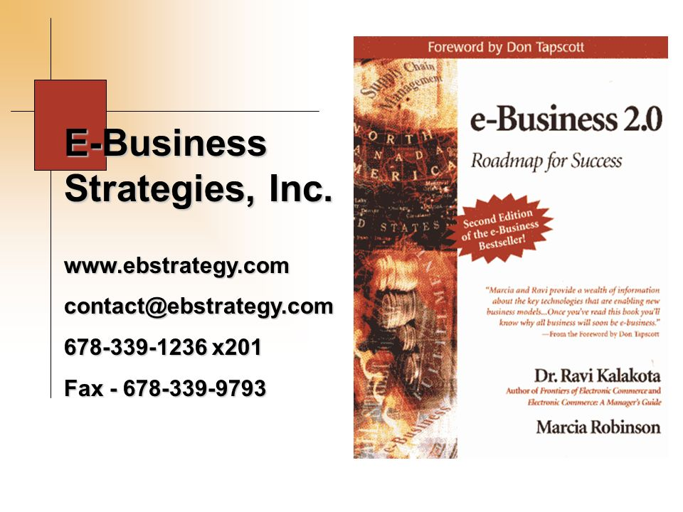 E-Business Strategies, Inc. www.ebstrategy.comcontact@ebstrategy.com 678-339-1236 x201 Fax - 678-339-9793