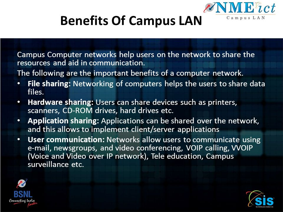 Campus Computer networks help users on the network to share the resources and aid in communication. The following are the important benefits of a comp