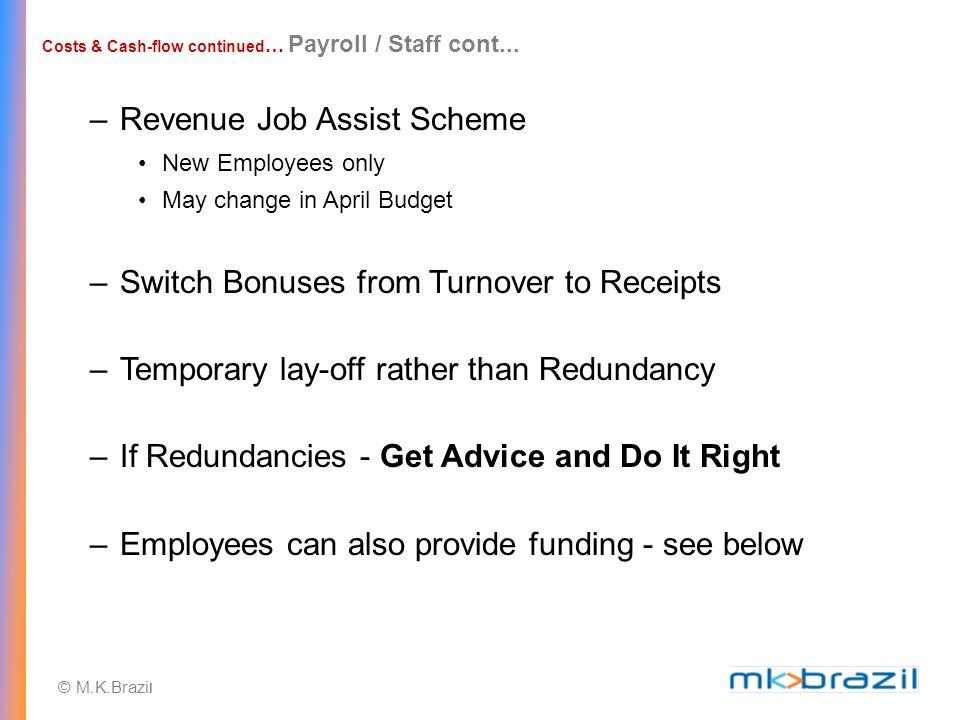 © M.K.Brazi l Costs & Cash-flow continued … Payroll / Staff cont...