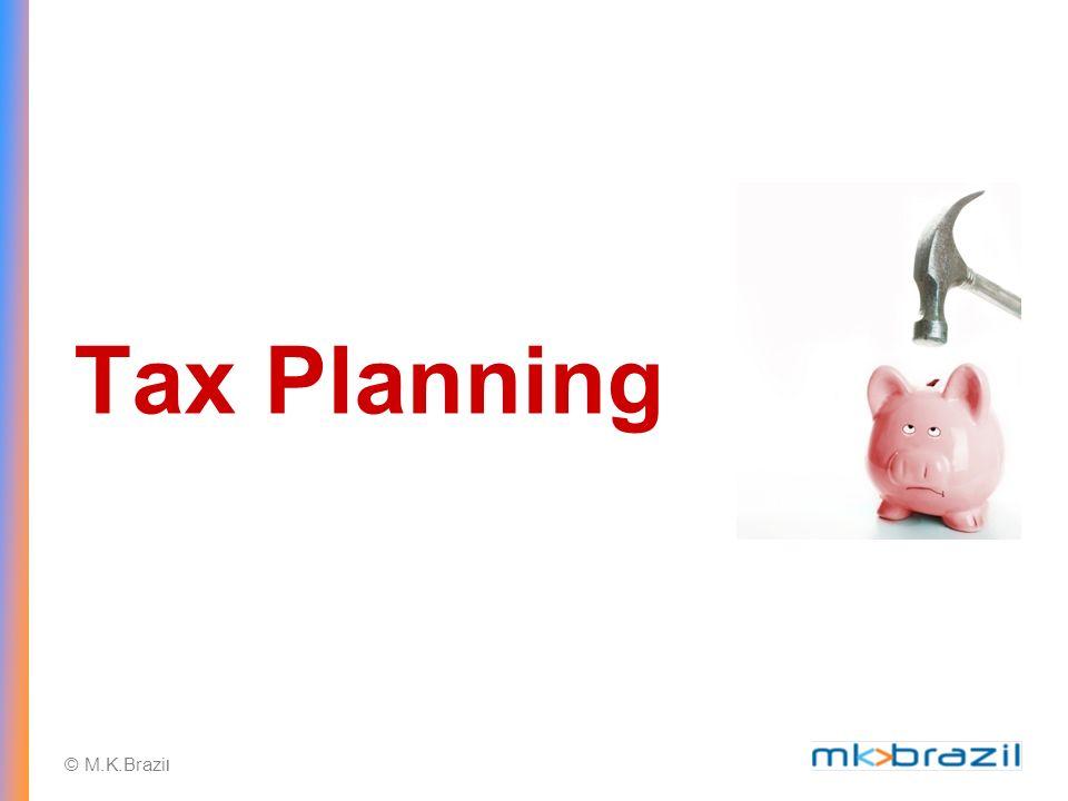 © M.K.Brazi l Tax Planning