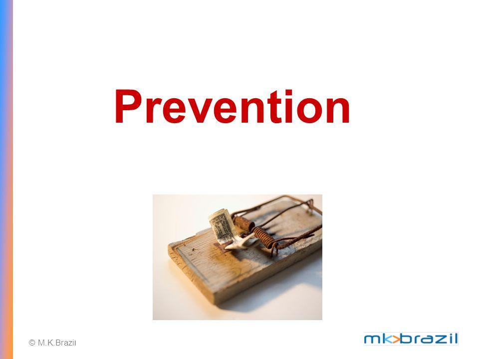 © M.K.Brazi l Prevention