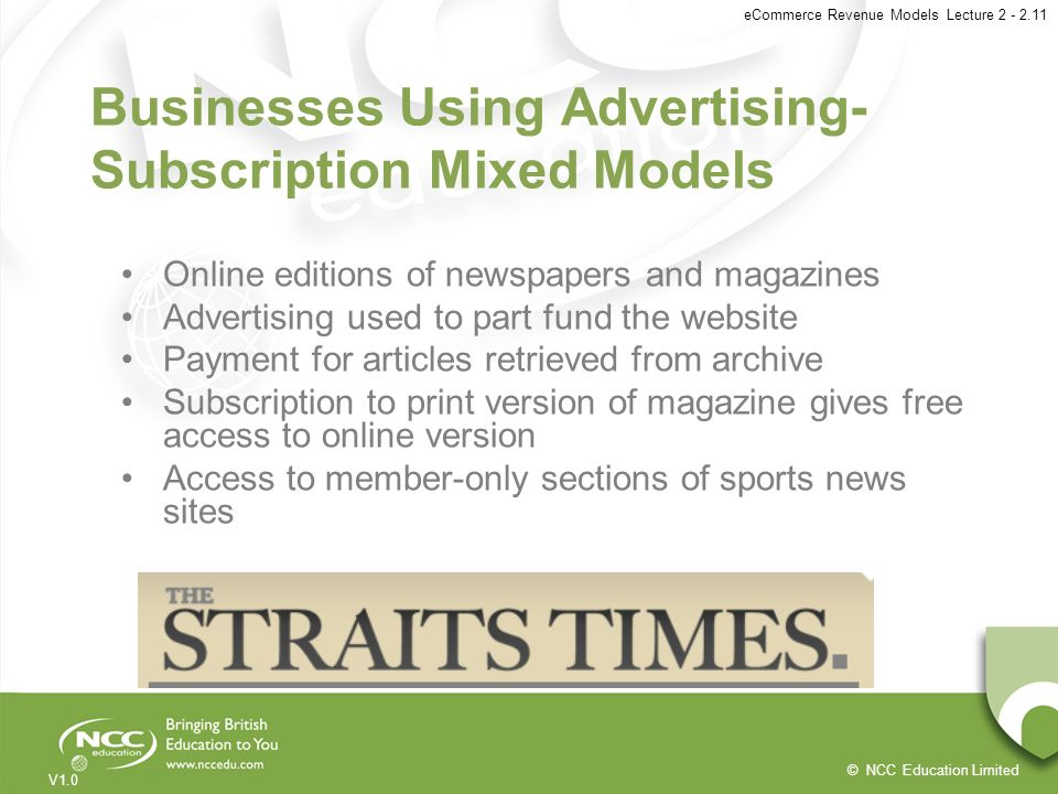 © NCC Education Limited V1.0 eCommerce Revenue Models Lecture 2 - 2.11 Businesses Using Advertising- Subscription Mixed Models Online editions of news