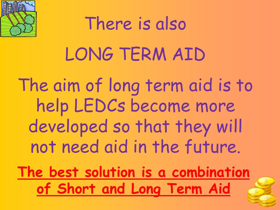 This is called Short Term Aid. It helps people in severe difficulty.