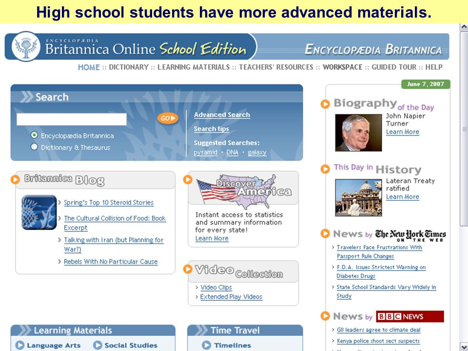 High school students have more advanced materials.