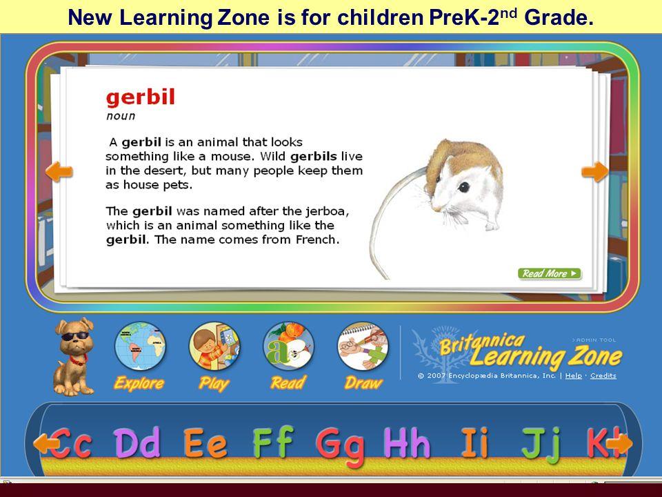 New Learning Zone is for children PreK-2 nd Grade.