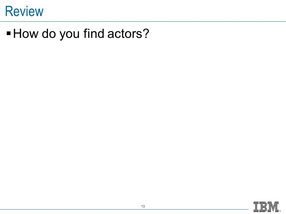 13 Review How do you find actors?