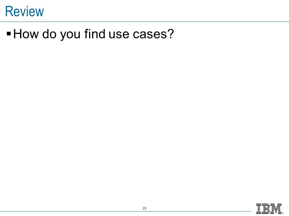 29 Review How do you find use cases?