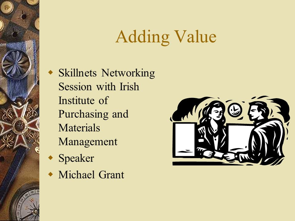 Adding Value Skillnets Networking Session with Irish Institute of Purchasing and Materials Management Speaker Michael Grant
