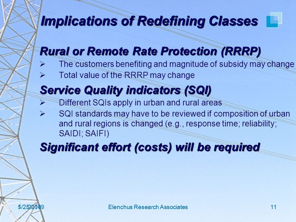 1/2/2014Elenchus Research Associates11 Implications of Redefining Classes Rural or Remote Rate Protection (RRRP) The customers benefiting and magnitud