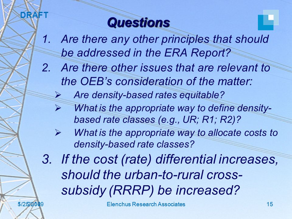 DRAFT 1/2/2014Elenchus Research Associates15 Questions 1.Are there any other principles that should be addressed in the ERA Report? 2.Are there other