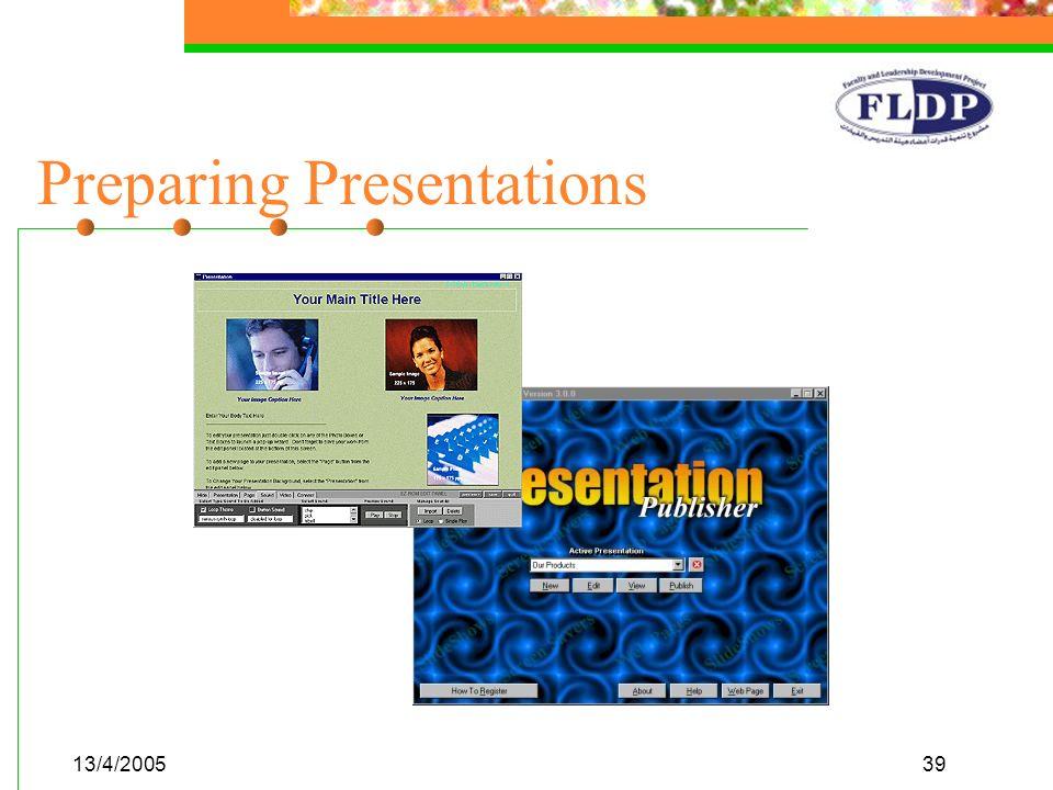 13/4/200539 Preparing Presentations
