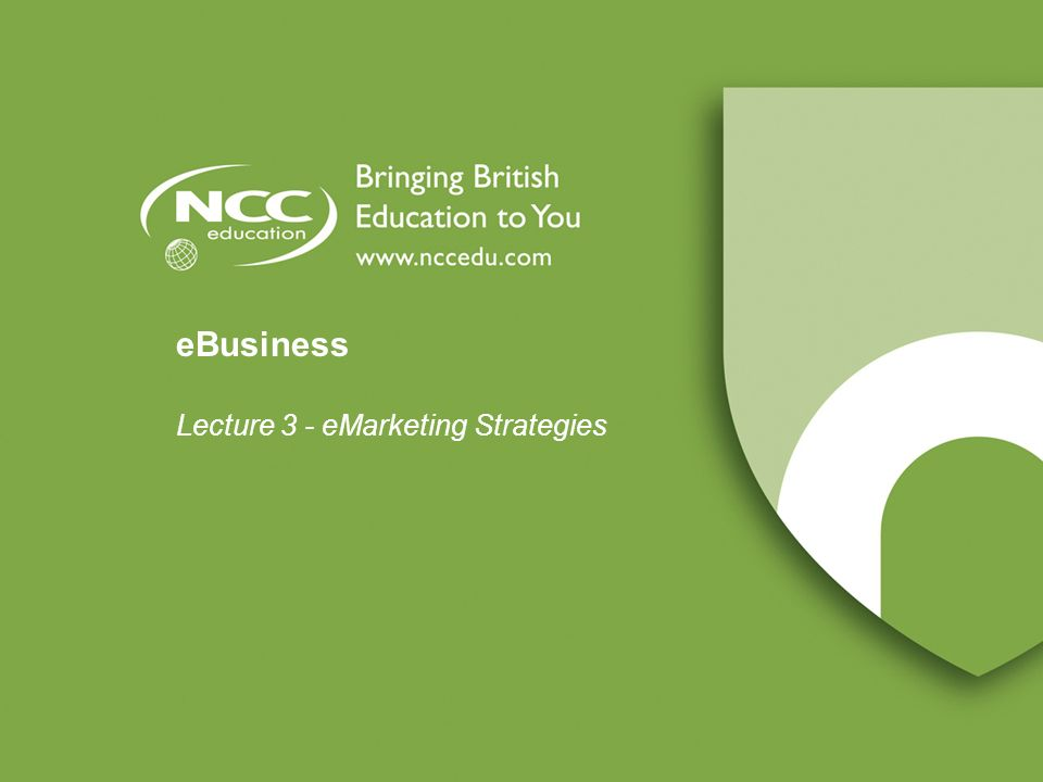 eBusiness Lecture 3 - eMarketing Strategies