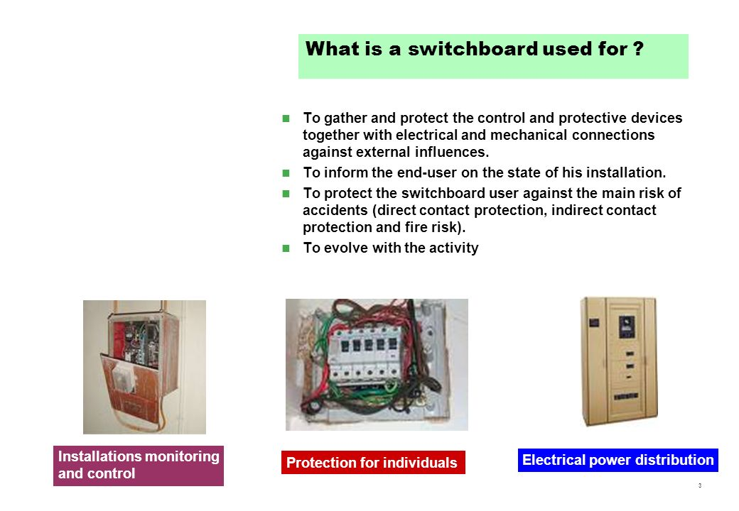 3 To gather and protect the control and protective devices together with electrical and mechanical connections against external influences. To inform