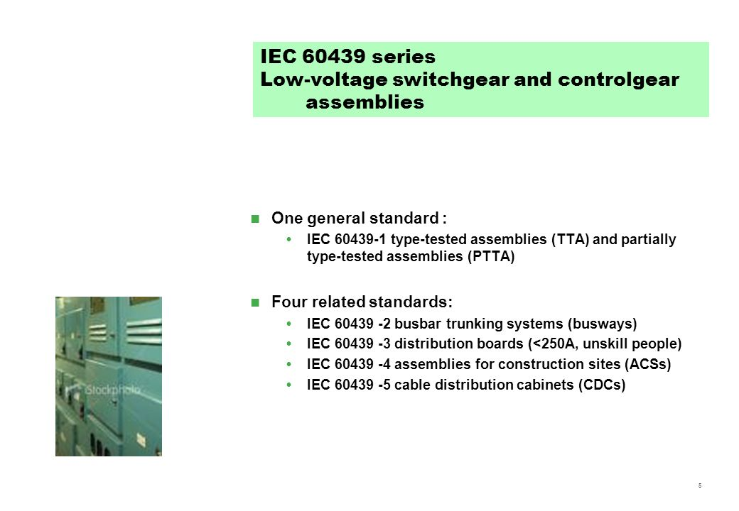 What about the main features? The tested switchboard, complying with IEC 60439-1